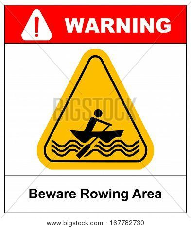 Beware rowing area. Warning sign in yellow triangle isolated on white. Vector stock illustration.