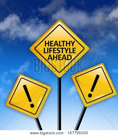 Healthy lifestyle ahead text written on yellow road signs