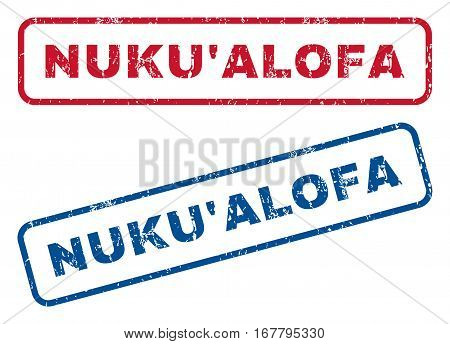 Nuku'Alofa text rubber seal stamp watermarks. Vector style is blue and red ink caption inside rounded rectangular shape. Grunge design and unclean texture. Blue and red signs.