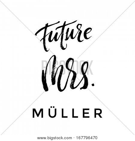 Future Mrs paint brush lettering for Bridal ideas design.