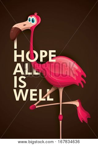 Poster design with comic pink flamingo and formal meaning sentence. Vector illustration.