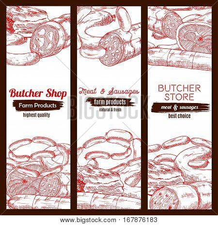 Meat banners sketch set. Butchery store or butcher shop meaty products pork bacon and ham jamon, beef or veal meat loaf, pepperoni or salami kielbasa, smoked ribs and wurst sausages, fresh lard and delicatessen