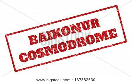 Red rubber seal stamp with Baikonur Cosmodrome text. Vector tag inside rectangular shape. Grunge design and unclean texture for watermark labels. Inclined sticker.