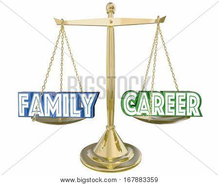 Family Vs Career Work Life Balance Job Scale 3d Illustration