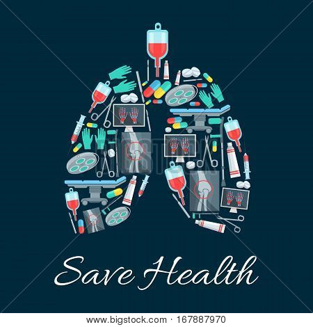 Medicine poster in shape of human lungs organ designed of medical instruments, pills and items. Save health vector healthcare surgeon scalpel and scissors, surgery operation table, X-ray of hand limbs and knee joints crutch, therapy drugs