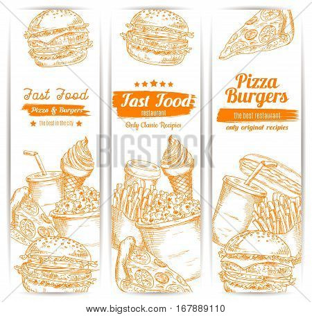 Fast food sketch vertical banners of cheeseburger burger or hamburger, french fries and pizza, hot dog sandwich, coffee cup and soda drink, ice cream dessert. Vector design set for fastfood meal restaurant delivery or takeaway