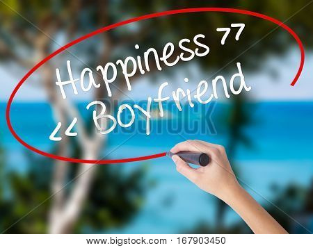 Woman Hand Writing Happiness - Boyfriend With Black Marker On Visual Screen.
