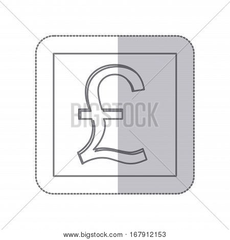middle shadow monochrome square with currency symbol of sterling pound vector illustration