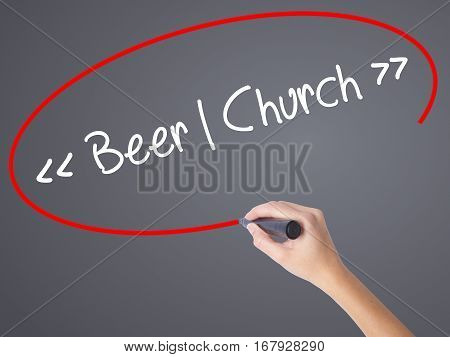 Woman Hand Writing Beer - Church With Black Marker On Visual Screen.
