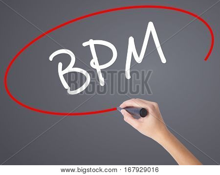 Woman Hand Writing  Bpm (business Process Management) With Black Marker On Visual Screen