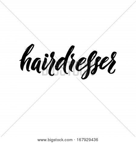 Hair Dresser Typography Square Poster. Vector lettering. Calligraphy phrase for gift cards, scrapbooking, beauty blogs. Typography art.