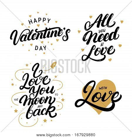 Set of hand written lettering quotes for Valentine's Day. Happy Valentine's Day. All you need is love. With love. I love you to the moon and back. Vector illustration.