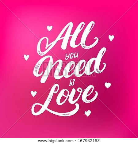 All you need is love hand written lettering with hearts. Modern brush calligraphy for valentine's greeting card, poster, tee print. Isolated on red pink background. Vector illustration.