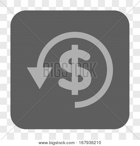 Chargeback interface toolbar button. Vector icon style is a flat symbol inside a rounded square button, light gray and gray colors, chess transparent background.
