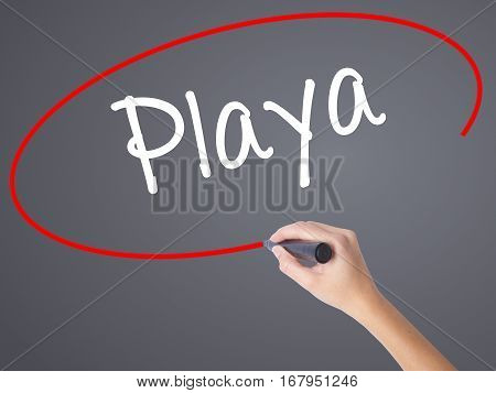 Woman Hand Writing Playa (beach In Spanish)  With Black Marker On Visual Screen