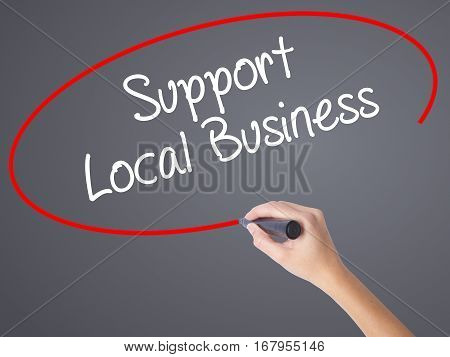 Woman Hand Writing Support Local Business With Black Marker On Visual Screen