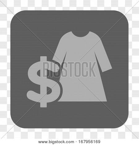 Dress Price interface toolbar button. Vector icon style is a flat symbol inside a rounded square button, light gray and gray colors, chess transparent background.