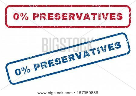 0 Percent Preservatives text rubber seal stamp watermarks. Vector style is blue and red ink caption inside rounded rectangular banner. Grunge design and dirty texture. Blue and red emblems.