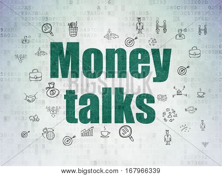 Finance concept: Painted green text Money Talks on Digital Data Paper background with  Hand Drawn Business Icons