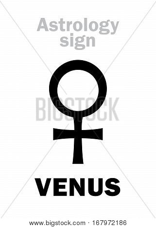 Astrology Alphabet: VENUS (female), classic minor personal planet. Hieroglyphics character sign (single symbol).