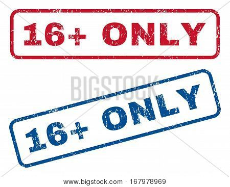 16 Plus Only text rubber seal stamp watermarks. Vector style is blue and red ink tag inside rounded rectangular banner. Grunge design and dirty texture. Blue and red signs.