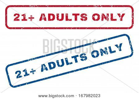 21 Plus Adults Only text rubber seal stamp watermarks. Vector style is blue and red ink caption inside rounded rectangular shape. Grunge design and dirty texture. Blue and red stickers.
