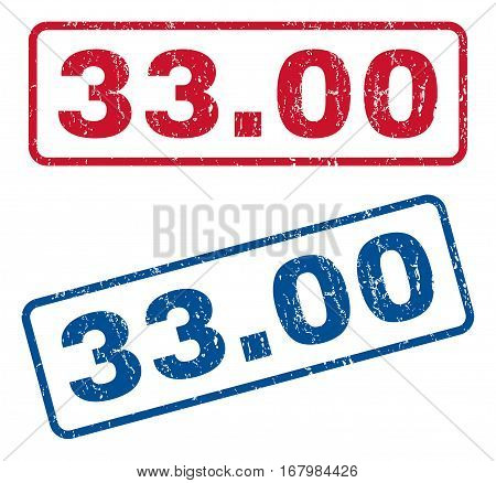 33.00 text rubber seal stamp watermarks. Vector style is blue and red ink caption inside rounded rectangular banner. Grunge design and scratched texture. Blue and red stickers.