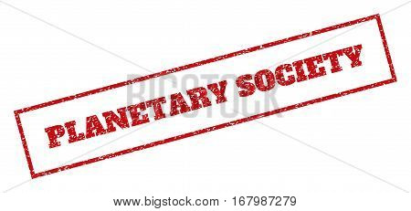 Red rubber seal stamp with Planetary Society text. Vector caption inside rectangular shape. Grunge design and unclean texture for watermark labels. Inclined sticker.