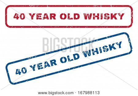40 Year Old Whisky text rubber seal stamp watermarks. Vector style is blue and red ink tag inside rounded rectangular banner. Grunge design and dirty texture. Blue and red stickers.