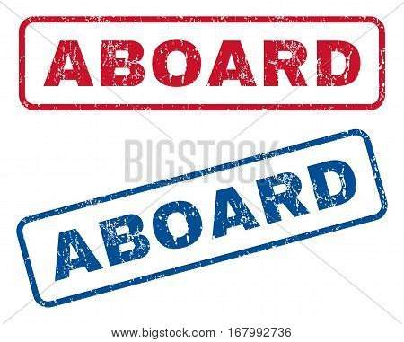 Aboard text rubber seal stamp watermarks. Vector style is blue and red ink caption inside rounded rectangular shape. Grunge design and dust texture. Blue and red stickers.