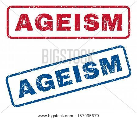 Ageism text rubber seal stamp watermarks. Vector style is blue and red ink tag inside rounded rectangular shape. Grunge design and scratched texture. Blue and red signs.