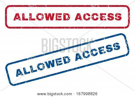 Allowed Access text rubber seal stamp watermarks. Vector style is blue and red ink caption inside rounded rectangular banner. Grunge design and dust texture. Blue and red signs.