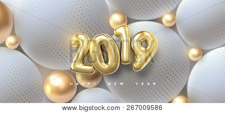 Happy New 2019 Year. Holiday Vector Illustration Of Golden Metallic Numbers 2019 And Abstract Balls