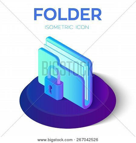 Folder Icon. Lock. 3d Isometric Locked Folder Sign. Data Protection Concept. Secure Data. Created Fo