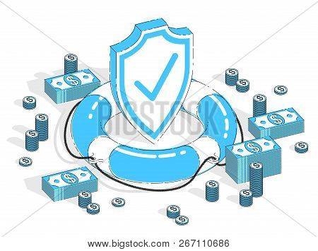 Protection Of Finance Concept, Life Buoy And Shield With Cash Money Dollar Stack And Coins Isolated