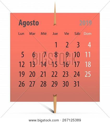 Spanish Calendar For August 2019 On A Sticker Attached With Toothpick. Vector Illustration