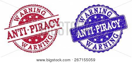 Grunge Anti-piracy Warning Seal Stamps In Blue And Red Colors. Stamps Have Draft Style. Vector Rubbe