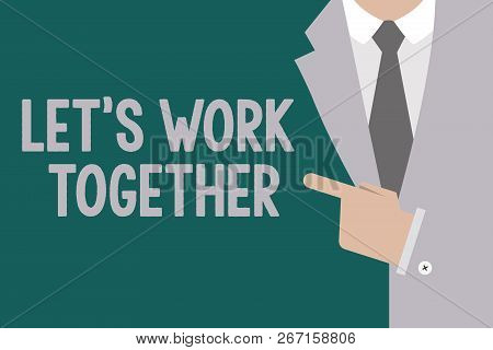 Conceptual Hand Writing Showing Let S Is Work Together. Business Photo Text Unite And Join Forces To