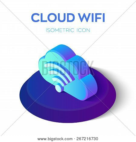 Cloud Wifi Icon. 3d Isometric Cloud Icon With Wifi Sign. Created For Mobile, Web, Decor, Print Produ