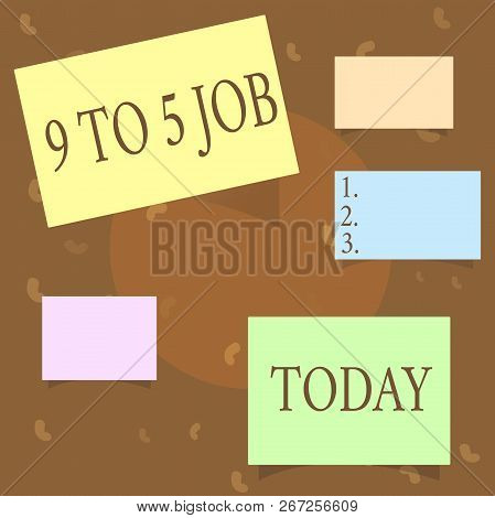 Conceptual Hand Writing Showing 9 To 5 Job. Business Photo Text Work Time Schedule Daily Routine Cla
