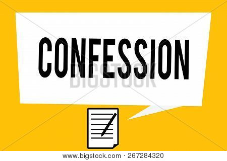 Handwriting Text Writing Confession. Concept Meaning Statement Admitting One Is Guilty Of Crime Reli
