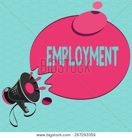 Conceptual Hand Writing Showing Employment. Business Photo Showcasing State Of Having Paid Work Occu