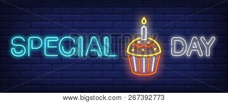 Special Day Neon Sign. Cupcake With Burning Candle On Brick Wall Background. Vector Illustration In
