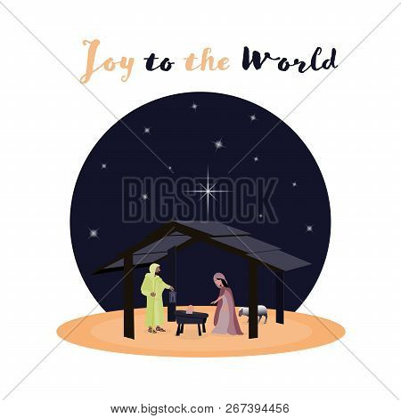 Christmas Time. Nativity Scene With Mary, Joseph And Baby Jesus. Text : Joy To The World.