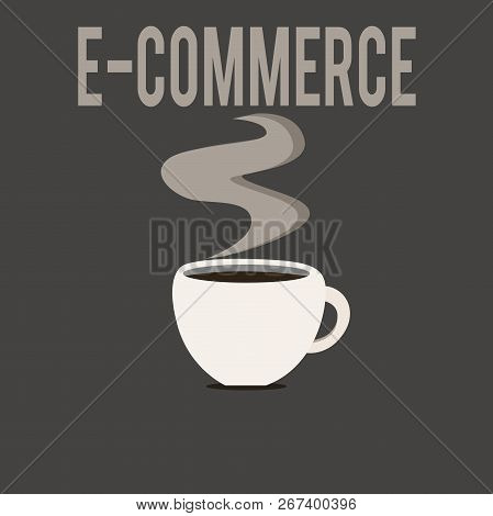 Writing Note Showing E Commerce. Business Photo Showcasing Commercial Transactions Conducted Electro