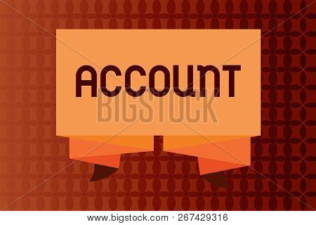 Handwriting Text Writing Account. Concept Meaning Record Statement Financial Movements Relating To P