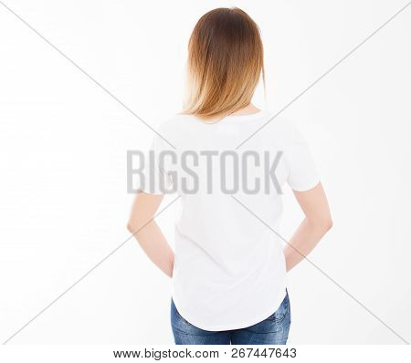 Back View Of Young Woman, Girl In Stylish Tshirt On White Background. Mock Up For Design. Copy Space