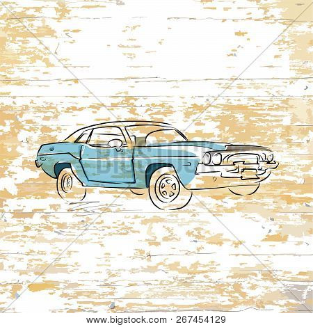 Vintage Car Drawing On Wooden Background. Vector Illustration Drawn By Hand.