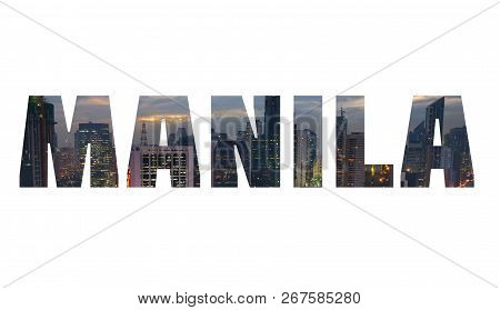 Manila, Philippines - City Name Text Sign With Photo In Background.