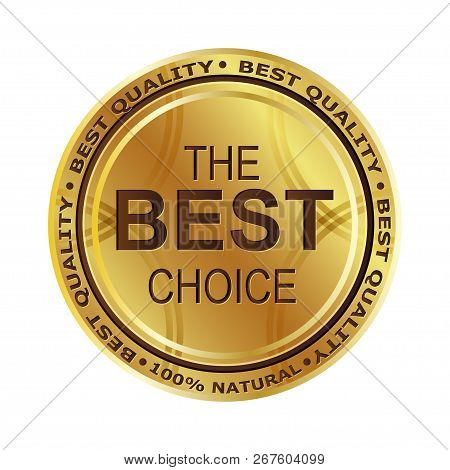 Golden Medal. Best Choice First Place. The Best Product. 100 Percent Natural. For Your Design. Merit